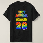 [ Thumbnail: 29th Birthday — Bold, Fun, Rainbow 29, Custom Name T-Shirt ]