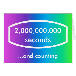 2,000,000,000 seconds card (63 years + 5 months)