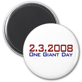 2-3-2008 One Giant Day 2 Inch Round Magnet