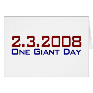 2-3-2008 One Giant Day Greeting Card