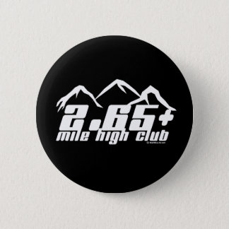 2.65+ Mile High Club Pinback Button