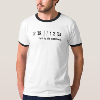 2 B || ! 2 B T-Shirt