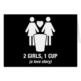 2 chicas una taza - 2girls1cup - camiseta divertid tarjeton