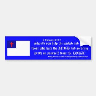 2 Chronicles 19:2 ;version II Car Bumper Sticker