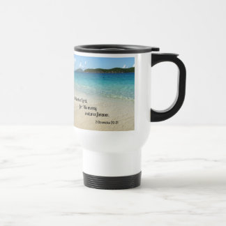 2 Chronicles 20:21 Praise the Lord, for His mercy Travel Mug