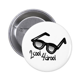 2 Cool 4 Drool Button