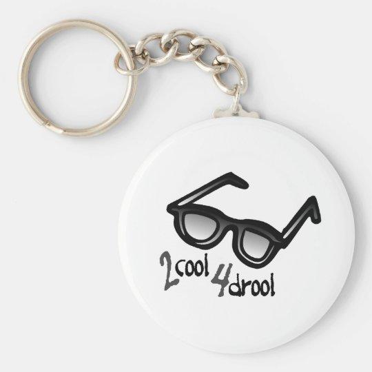 2 Cool 4 Drool Keychain