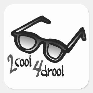 2 Cool 4 Drool Square Sticker