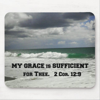 2 Cor. 12:9 My Grace is Sufficient for Thee. Mouse Pad
