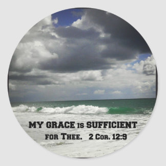 2 Cor. 12:9 My Grace is Sufficient for Thee. Round Sticker