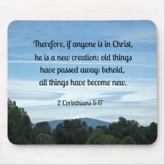 2 Cor. 5:17 Therefore, if anyone is in Christ.... Mouse Pad