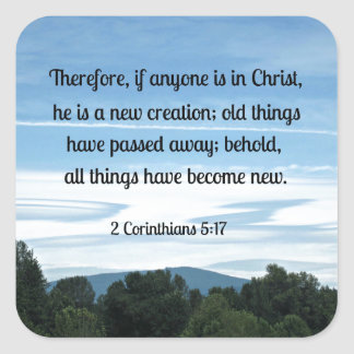 2 Cor. 5:17 Therefore, if anyone is in Christ.... Square Sticker