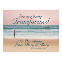 2 Corinthians 3:18 Transformed into His Image Postcard