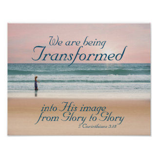 2 Corinthians 3:18 Transformed into His Image Poster
