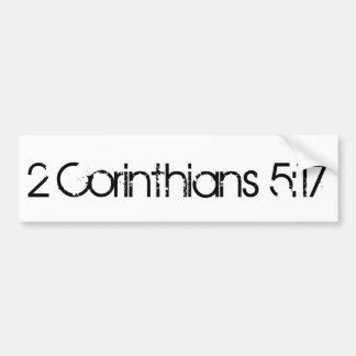 2 Corinthians 5:17 Bumper Sticker