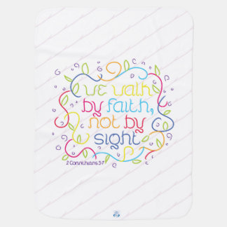 2 Corinthians 5:7 We walk by faith, not by sight. Baby Blanket