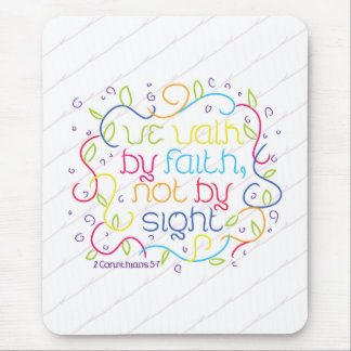 2 Corinthians 5:7 We walk by faith, not by sight. Mouse Pad