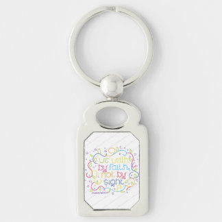 2 Corinthians 5:7 We walk by faith, not by sight. Key Chains