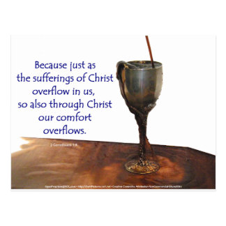 2 Corithians Overflowing Chalice / Suffering Postcard