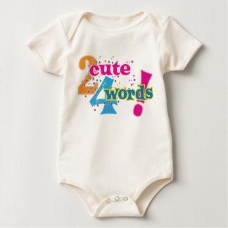2 cute 4 words baby wear baby bodysuit