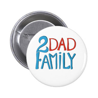 2 Dad Family Pinback Buttons