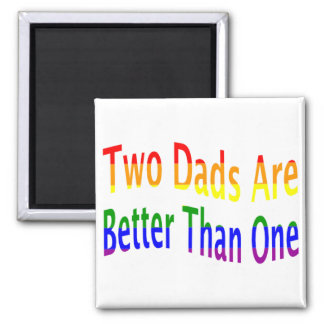 2 Dads Are Better (rainbow) 2 Inch Square Magnet