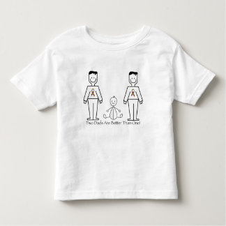 2 Dads Are Better Than One Toddler T-shirt
