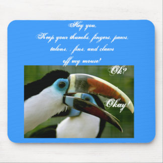 2 el azul Tucans, ey usted, guarda sus pulgares, t Alfombrillas De Ratón