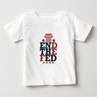 2.END OF FED BABY T-Shirt