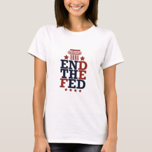2.END OF FED T-Shirt