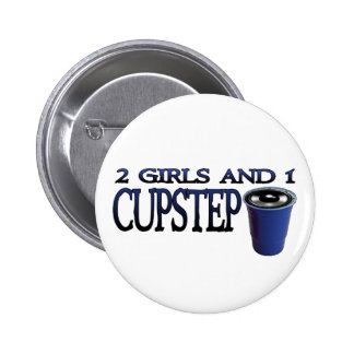 2 Girls and 1 Cupstep FILTHY DUBSTEP Pinback Buttons