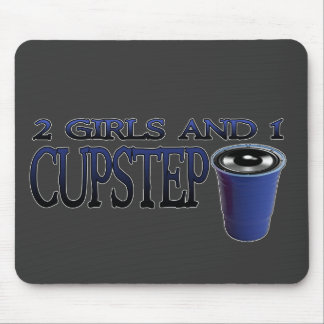 2 Girls and 1 Cupstep FILTHY DUBSTEP Mouse Pad