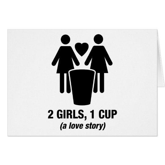 2 girls one cup - 2girls1cup - funny tee card