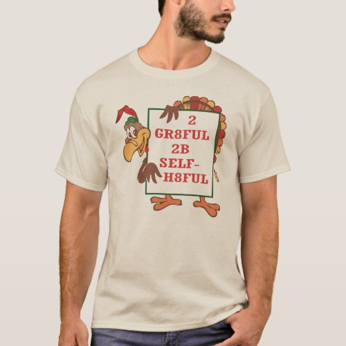 2 GR8FUL 2B SELF_H8FUL T_Shirt from Community
