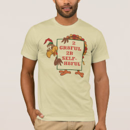 2 GR8FUL 2B SELF-H8FUL T-Shirt from Community
