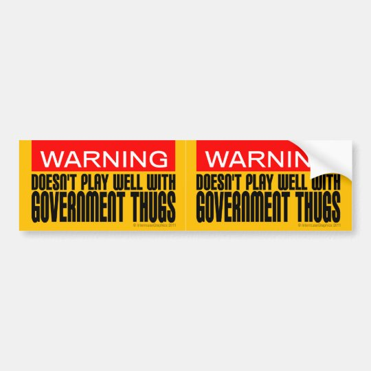 2-in-1 Doesn't Play Well With Government Thugs Bumper Sticker