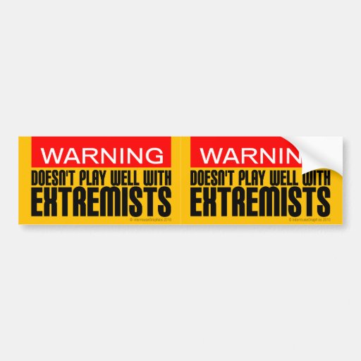 2-in-1 Warning: Doesn't Play Well With Extremists Bumper Stickers