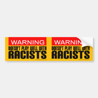 2-in-1 Warning: Doesn't Play Well With Racists Bumper Sticker