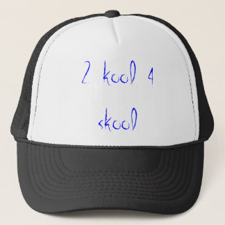 2 kool 4 skool trucker hat