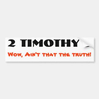 2 la profecía de Timothy 3 viene verdad Etiqueta De Parachoque