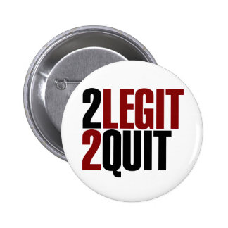 2 Legit 2 Quit Funny 80s 2 Inch Round Button