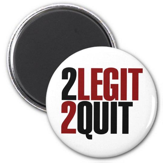 2 Legit 2 Quit Funny 80s Magnet