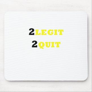 2 Legit 2 Quit Mouse Pad
