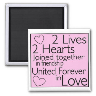 2 lives, 2 hearts Joined together in friendship Magnet