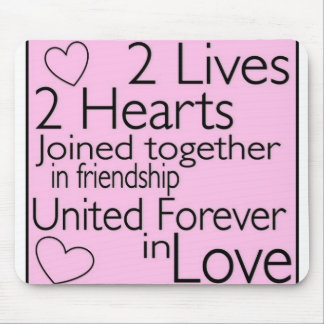 2 lives, 2 hearts Joined together in friendship Mouse Pad