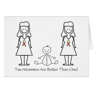 2 Moms Are Better Than 1 Greeting Card