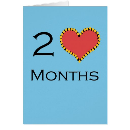 2 Month anniversary Card
