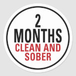 2 Months Clean and Sober Round Stickers