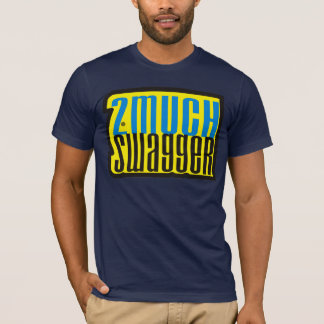 2 much SWAG T-Shirt