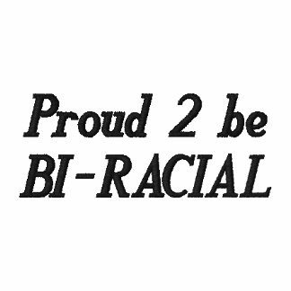 2 ORGULLOSOS SEAN BI-RACIALES